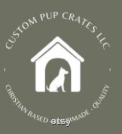 Custom pup crate